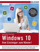 Windows 10 - Vom Einsteiger zum Könner