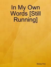 In My Own Words Still Running