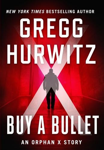 Gregg Hurwitz - Buy a Bullet