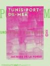 Tunis-Port-de-Mer - Notes Humoristiques Dun Curieux