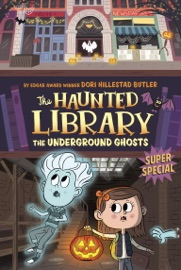 The Underground Ghosts #10 - Dori Hillestad Butler & Aurore Damant