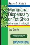 Start  Run A Marijuana Dispensary Or Pot Shop