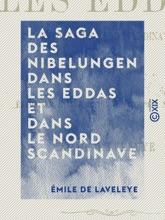 La Saga des Nibelungen dans les Eddas et dans le Nord scandinave - Traduction précédée d'une étude sur la formation des épopées nationales