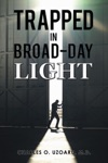 Trapped In Broad-Day Light