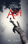 Ash A Novella In The Wheels And Zombies Series