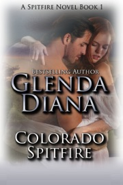 COLORADO SPITFIRE (A SPITFIRE NOVEL BOOK 1)