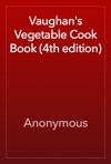 Vaughans Vegetable Cook Book 4th Edition