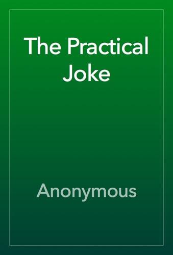 Anonymous - The Practical Joke