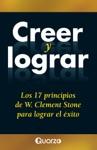 Creer Y Lograr Los 17 Principios De W Clemente Stone Para Lograr El Exito