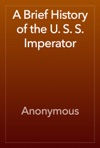 A Brief History Of The U S S Imperator