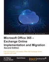 Microsoft Office 365  Exchange Online Implementation And Migration - Second Edition