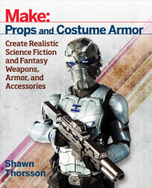 Make: Props and Costume Armor book