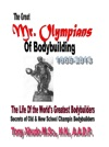 The Great Mr Olympians Of Bodybuilding 1965-2013