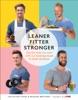 Leaner, Fitter, Stronger