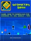 Geometry Dash Game How To Download For Android PC IOS Kindle  Tips