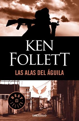 Ken Follett - Las alas del águila