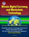 Bitcoin Digital Currency And Blockchain Technology Disruptive Computer Technology Movement Of Money Tokenization Of Assets Mt Gox Advanced Cryptographic Signatures Cyber Security Banking