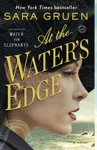 At the Water's Edge - Sara Gruen - Sara Gruen