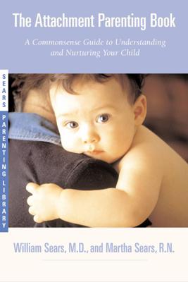 The Attachment Parenting Book - William Sears & Martha Sears book