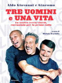 Tre uomini e una vita Book Cover