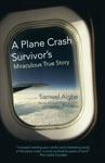 A Plane Crash Survivors Miraculous True Story