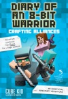 Diary Of An 8-Bit Warrior Crafting Alliances
