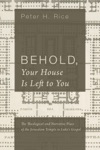 Behold Your House Is Left To You