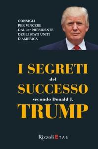 I segreti del successo secondo Donald J. Trump Book Cover