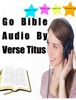 Go Bible Audio by Verse Titus