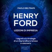 Henry Ford. Lezioni di impresa
