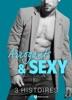 Arrogants & Sexy – 3 histoires