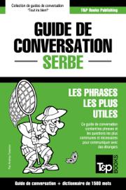 Guide de conversation Français-Serbe et dictionnaire concis de 1500 mots