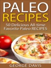 Paleo Recipes 50 Delicious All-time Favorite Paleo Recipes