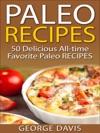 Paleo Recipes 50 Delicious All-time Favorite Paleo Recipes