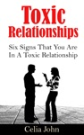 Toxic Relationships Six Signs That You Are In A Toxic Relationship