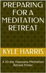 Preparing For A Meditation Retreat
