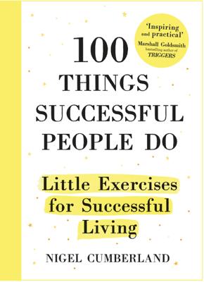 100 Things Successful People Do - Nigel Cumberland book