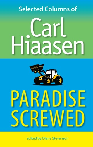 Carl Hiaasen & Diane Stevenson - Paradise Screwed