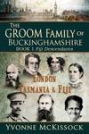 The Groom Family Of Buckinghamshire London Tasmania Fiji Book 1 Fiji Descendants