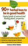 90 Herbal Teas To Be In Good Health