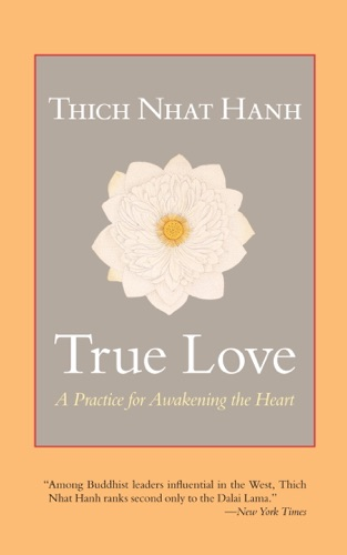 True Love - Thích Nhất Hạnh - Thích Nhất Hạnh