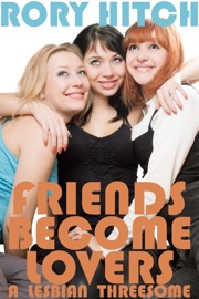 Friends Become Lovers A Lesbian Threesome