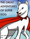 The Great Adventures Of Super Dog