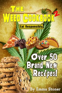 The Weed Cookbook 2 - Medical Marijuana Recipes, Cannabis Cooking Tips & Killer Brownies [HOLIDAY EDITION] Book Cover