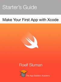 Make Your First App with Xcode