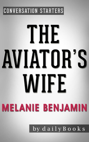 The Aviator's Wife: A Novel by Melanie Benjamin  Conversation Starters - Daily Books - Daily Books
