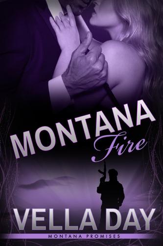 Montana Fire - Vella Day, L. Watanabe & Rebecca Cartee - Vella Day, L. Watanabe & Rebecca Cartee