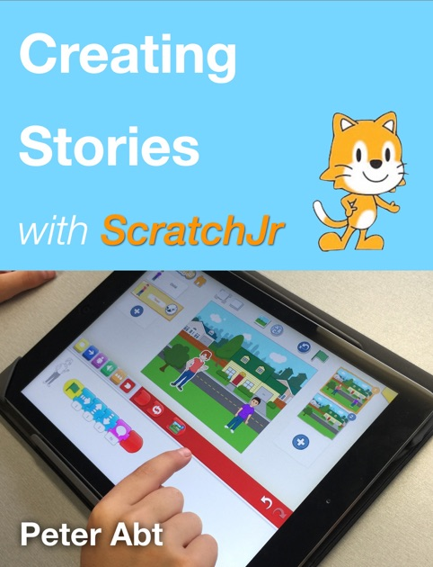 Creating Stories With ScratchJr By Peter Abt On Apple Books - Abt ipad