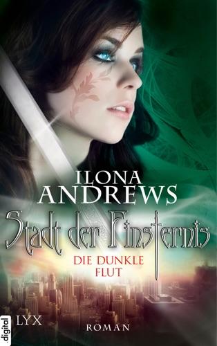 Ilona Andrews - Stadt der Finsternis - Die dunkle Flut
