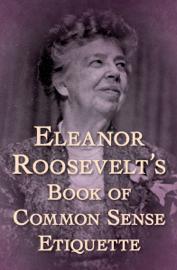 Eleanor Roosevelt's Book of Common Sense Etiquette book